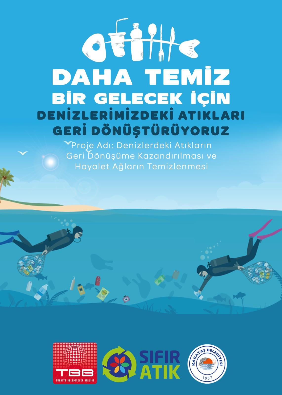 Denizlerdeki Atıkları Geri Dönüştürüyoruz.